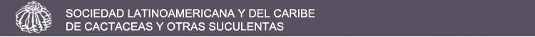 Sociedad Latinoamericana y del Caribe de Cactáceas y otras Suculentas